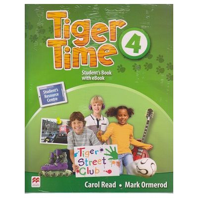 Tiger Time 4 Student's Book with eBook ( Editura: Macmillan Education, Autori: Carol Read, Mark Ormerod ISBN 978-1-786-32966-0)