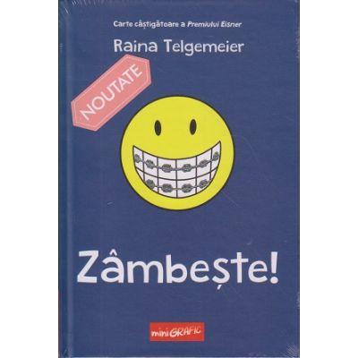 Zambeste! ( Editura: Arthur, Autor: Raina Tegemeier, ISBN 978-606-788-265-0 )