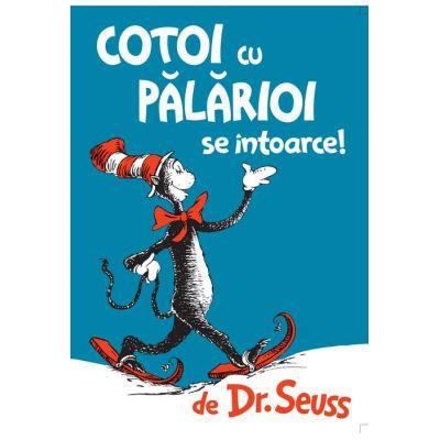 Cotoi cu palarioi se intoarce ( Editura: Artur, Autor: Dr. Seuss, ISBN 978-606-788-113-4)