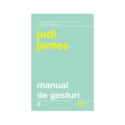 Manual de gesturi ( Editura: Curtea Veche, Autor: Judi James, ISBN 978-606-44-0056-7)