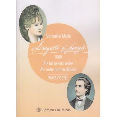 Dragoste si poezie (Editura: Carminis, Autor: Veronica Micle isbn 978-973-123-354-3 )