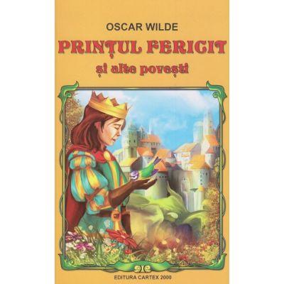 Printul fericit si alte povesti ( Editura: Cartex, Autor: Oscar Wilde ISBN 9789731047201 )