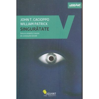 Singuratate. Natura umana si nevoia de conexiune sociala ( Editura: Vellant, Autori: John T. Cacioppo, William Patrick ISBN 978-606-8642-72-7 )