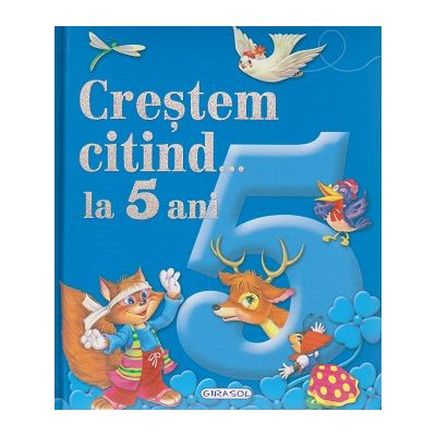 Crestem citind... la 5 ani ( Editura: Girasol ISBN 9786065259362 )