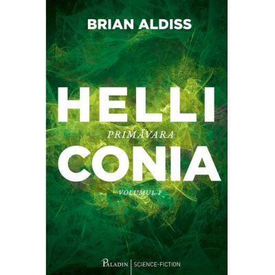 Helliconia. I. Primavara ( Editura: Paladin, Autor: Brian Aldiss ISBN 9786068673134)