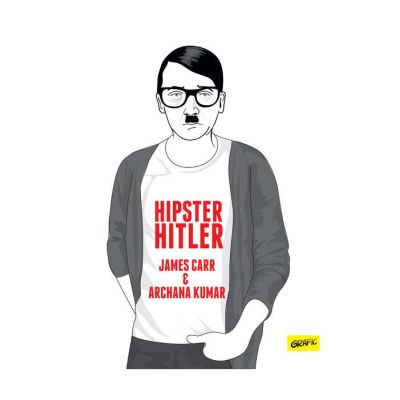Hipster Hitler ( Editura: Art Grup editorial, Autori: James Carr, Archane Kumar ISBN 9786067105322 )