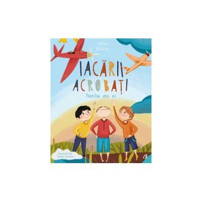 Iacarii acrobati. Povestea unui vis (Editura Curtea Veche, Autor: Alina Baltac ISBN: 978-606-44-0077-2 )
