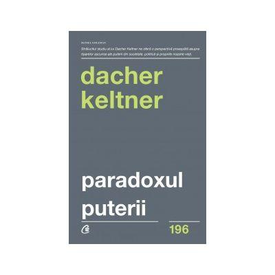 Paradoxul puterii. Cum castigi si cum pierzi influenta ( Editura: Curtea Veche, Autor: Dacher Keltner ISBN 978-606-44-0086-4 )