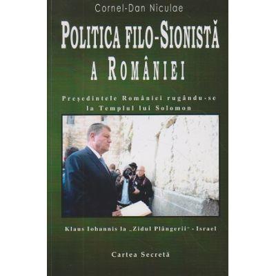 Politica filo-sionista a Romaniei Presedintele Romaniei rugandu-se la Templul lui Solomon ( Editura: Carpathia Rex, Autor: Cornel-Dan Niculae ISBN 9789738694552 )