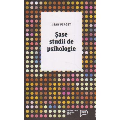 Sase studii psihologice ( Editura: Trei, Autor: Jean Piaget ISBN 978-606-40-0273-0 )