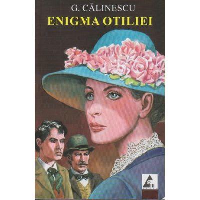 Enigma Otiliei( Editura: Agora, Autor: G. Calinescu ISBN 9786068391359 )