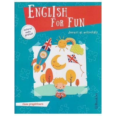 English for Fun, jocuri si activitati clasa pregatitoare+material audio gratuit(Editura: Booklet ISBN 978-606-590-558-0)