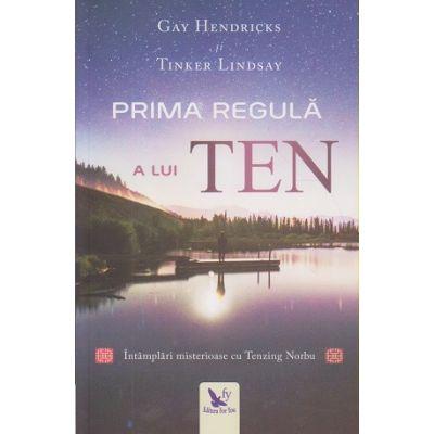Prima regula a lui Ten ( Editura: For You, Auto(i)r: Gay Hendricks, Tinker Lindsay ISBN 978-606-639-215-0)