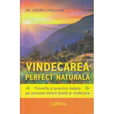 Vindecarea perfect naturala ( Editura: Ganesha, Autor: Dr. Henry Lindlahr ISBN 978-606-8742-22-9 )