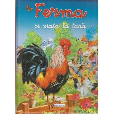 Ferma si viata la tara( Editura: Girasol ISBN 978-973-1915-89-0)