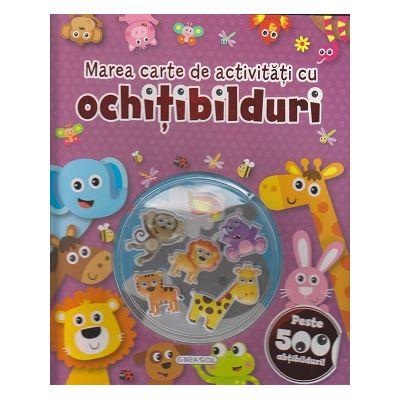 Marea carte de activitati cu Ochitibilduri(Editura: Girasol ISBN 978-606-525-867-9 )
