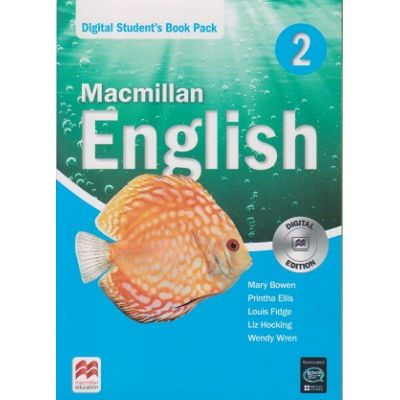 Macmillan English 2 Digital Student s Book Pack ( Editura: Macmillan, Autor(i): Mary Bowen, Printha Ellis, Louis Fidge ISBN 9781786321015 )