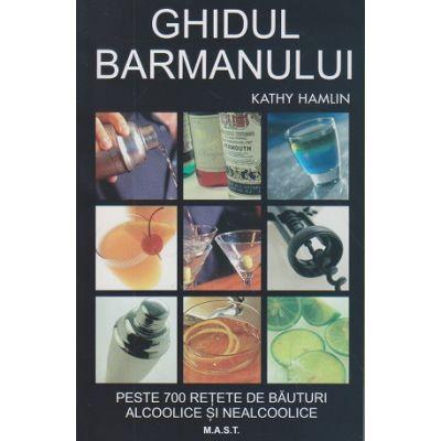 Ghidul barmanului ( Editura: Mast, Autor: Kathy Hamlin ISBN 9786066491013 )