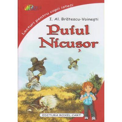 Puiul Nicusor(Editura: Roxel Cart, Autor: I. Al. Bratescu-Voinesti ISBN 978-606-753-104-6 )
