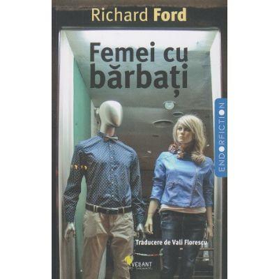 Femei cu barbati (Editura: Vellant, Autor: Richard Ford ISBN 9786069800256 )