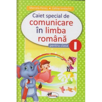 Caiet special de comunicare in limba romana pentru clasa I (Editura: Aramis, Autor(i): Marcela Penes, Celina Iordache ISBN 9786060090465 )