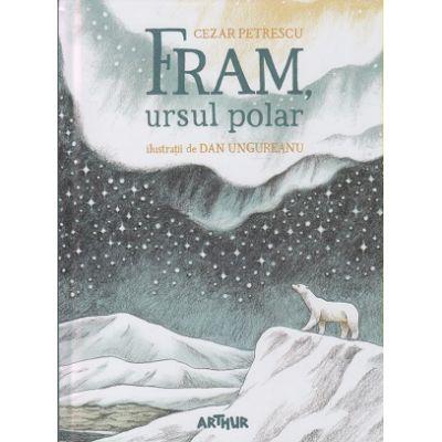 Fram, ursul polar (Editura: Arthur, Autor: Cezar Petrescu ISBN 9786067883046)