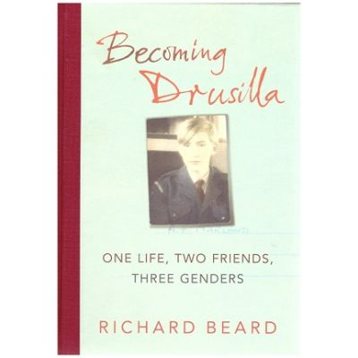 Becoming Drusilla: One Life, Two Frinds, Three Genders ( Editura Outlet - carte limba engleza, Autor: Richard Beard ISBN 9781846550676 )