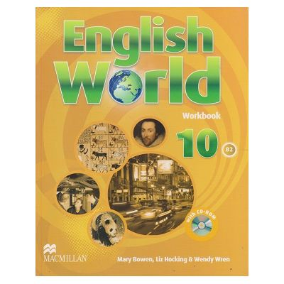 English World 10 Workbook ( Editura: Macmillan, Autori: Mary Bowen, Liz Hocking&Wendy Wren, ISBN 978-0-230-44134-7 )