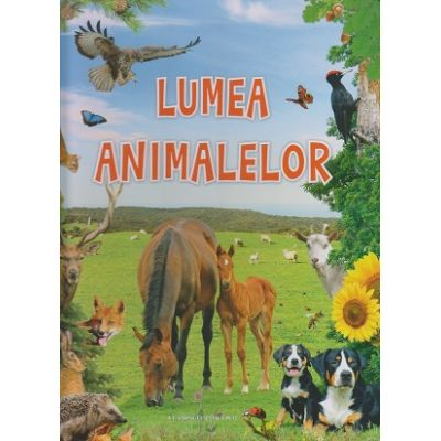Lumea animalelor(Editura: Flamingo ISBN 9786068555287 )
