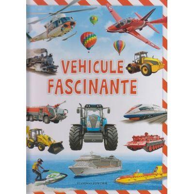 Vehicule fascinante(Editura: Flamingo ISBN 9786068555294 )