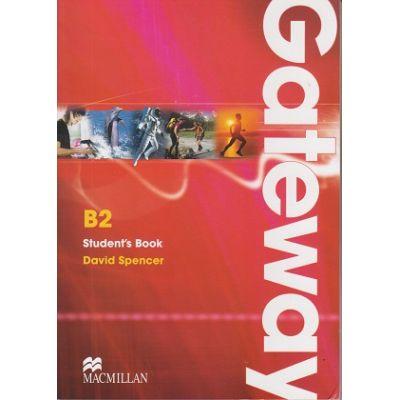 Gateway B2 Student's Book ( Editura: Macmillan, Autor: David Spencer, ISBN 978-0-230-72356-6 )