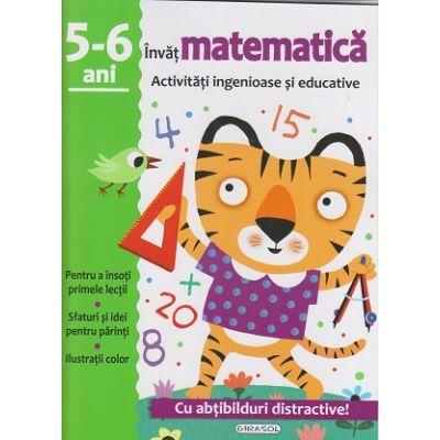 Invat matematica 5-6 ani activitati ingenioase si educative cu abtibilduri distractive(Editura: Girasol ISBN 978-606-525-809-9)