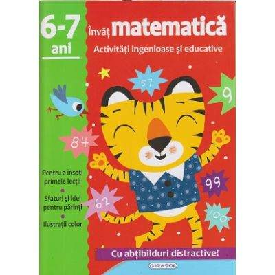 Invat matematica 6-7 ani activitati ingenioase si educative cu abtibilduri distractive(Editura: Girasol ISBN 9786065258105 )