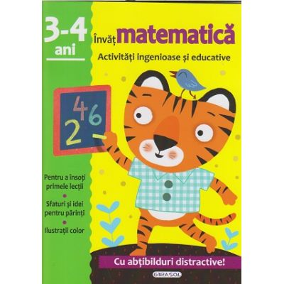 Invat matematica 3-4 ani activitati ingenioase si educative cu abtibildur distractive(Editura: Girasol ISBN 9786065258075 )