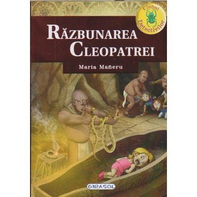 Razbunarea Cleopatrei (Editura: Girasol, Autor: Maria Maneru ISBN 9786065259607)