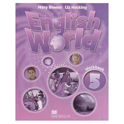 English World 5 Workbook ( Editura: Macmillan, Autor(i): Mary Bowen, Liz Hocking ISBN 9780230024816 )