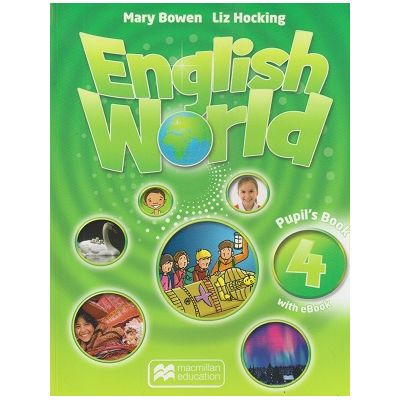 English World 4 Pupil's Book with eBook(Editura: Macmillan, Autor(i): Mary Bowen, Liz Hocking ISBN 978-1-786-32708-6 )