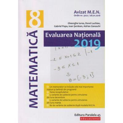 Matematica Evaluare Nationala 2019 (Editura: Paralela 45, Autor(i): Gheorghe Iurea, Dorel Luchian, Gabriel Popa, Ioan Serdean, Adrian Zanoschi ISBN 9789734727896 )