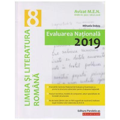 Limba si Literatura Romana Evaluarea Nationala 2019(Editura: Paralela 45, Autor: Mihaela Dobos ISBN 978-973-47-2788-9 )