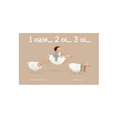 1 oaie... 2 oi... 3 oi... ( Editura: Art Grup Educational, Autor: Valérie Weishar-Giuliani ISBN 978-606-788-360-2 )