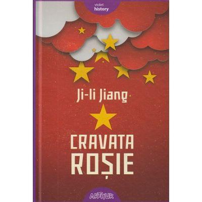 Cravata Rosie ( Editura: Art, Autor: Ji-Li Jiang ISBN 978-606-788-380-0 )