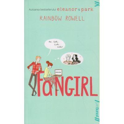 Fangirl( Editura: Art, Autor: Rainbow Rowell ISBN 978-606-8811-51-2 )