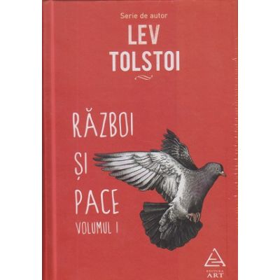 Razboi si Pace( Volumul I+Volumul II )(Editura: Art, Autor: Lev Tolstoi ISBN 978-606-710-522-3 )