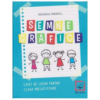 Semne grafice caiet de lucru pentru clasa pregatitoare(Editura: Booklet, Autor: Marilena Nedelcu ISBN 9786065906068 )