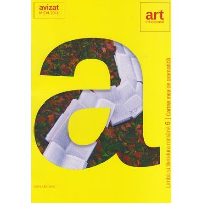 Cartea mea de gramatica ( Altfel ) 6 Limba si literatura romana (Editura: Art Grup editorial, Autor: Sofia Dobra ISBN978-606-8948-21-8 )