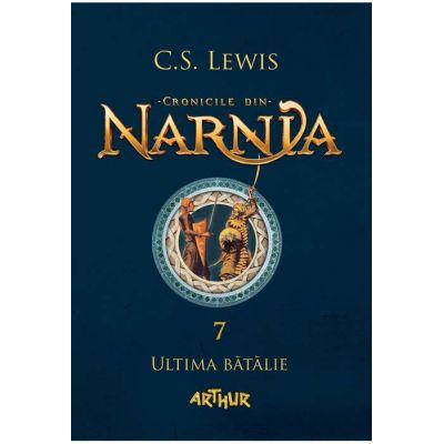Cronicile din Narnia 7 Ultima batalie (Editura: Art Grup editorial, Autor: C. S. Lewis ISBN 9786067882322)