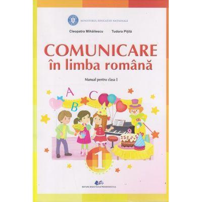 Comunicare in limba romana Manual pentru clasa I(PITILA) ( Editura: Didactica si Pedagogica, Autor: Cleopatra Mihailescu, Tudora Pitila ISBN 978-606-31-0646-0)