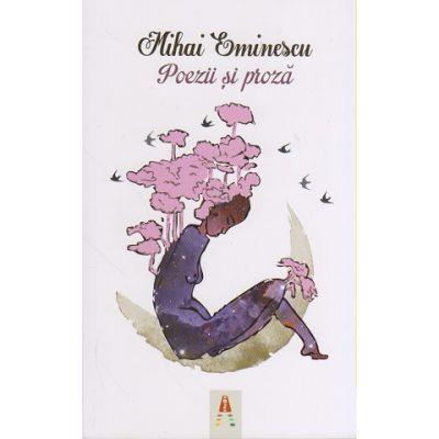 Poezii si proza ( Editura: Astro, Autor: Mihai Eminescu ISBN 9786068660424 )