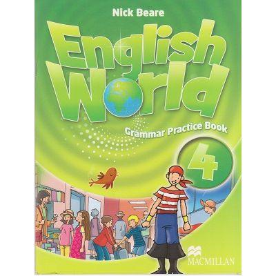 English World 4 Grammar Practice Book (Editura: Macmillan, Autor: Nick Beare ISBN 978-0-230-03207-1 )
