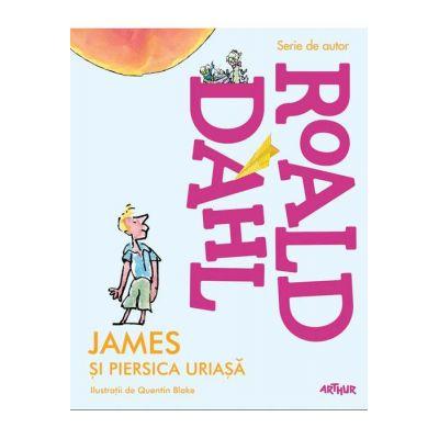 James si piersica uriasa ( Editura: Arthur, Autor: Roald Dahl ISBN 9786067880182)
